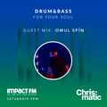 Drum & Bass for your Soul #46 • Guest mix: Omul Spin • Impact FM • 2019
