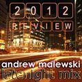 Andrew Malewski - 2012 Review (late night mix)