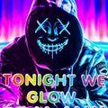 DJ CEASE PRESENTS: TONIGHT WE GLOW (EDM MIX) 11.21.20