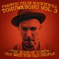 Frantic Felix Rock'n'Roll Hour Of Power Vol. 03