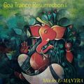 GOA TRANCE RESURRECTION I -Mix by E-MANTRA
