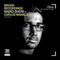Magna Recordings Radio Show by Carlos Manaça #19 2019 | Guest Mix Olivs [Sintra] Portugal