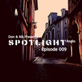 Dan&Nik Presents: Spotlight Radio 009