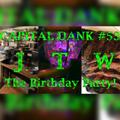 Capital Dank #53: JTW The Birthday Party!