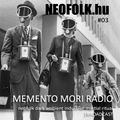 Memento Mori Radio | Neofolk.hu #03 (2021. 04. 23.)