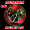Blues Rock Show #240 by Dj Sassy Del Sol