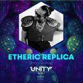 ETHERIC REPLICA - Unity Celebration 2019