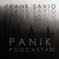 FRANK SAVIO / PANIK PODCAST #30 (01-12-16)