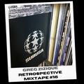 Greg Zizique - Retrospective Mixtape #16