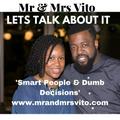 Lets Talk About It Show - Smart People, Dumb Decisions