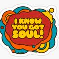 I Know You Got Soul (2006)