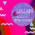 LULLABY LOCKDOWN - EPISODE 8