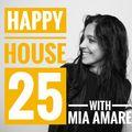 Happy House #25 with Mia Amare