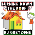 Burning Down the Roof