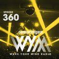 Cosmic Gate - WAKE YOUR MIND Radio Episode 360