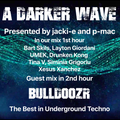 #346 A Darker Wave 02-10-2021 with guest mix 2nd hr by Bulldoozr