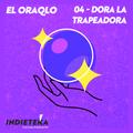 El OraQLO - 04 Dora La Trapeadora