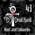 DJ Deadbasil - Mix Set 43: Rust and Cobwebs