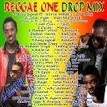 DJ OLEMACHO REGGAE ONE DROP MIX 2017