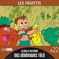 La Belle Histoire des Génériques Télé #22   Les Fruittis