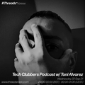Tech Clubbers Podcast w/ Toni Alvarez (Threads*Varese) - 22-Sep-21