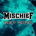 MISCHIEF - SEPTEMBER 2020