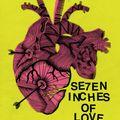 se7en inches of love