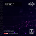 Toxic D.N.A exclusive radio mix UK Underground presented by Techno Connection 28/05/2021