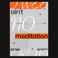 Ain't No Meditation