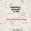 Ludovico Einaudi In Mix Vol.1  (piano dreams lounge)