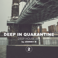 Deep In Quarantine Part 02 | Deep House Set