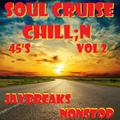 Soul Cruise Chill'n Vol 2