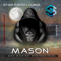 STAR RADIO LOUNGE presents, the sound of MASON | SUMMER HOUSE PARTY |