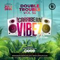 The Double Trouble Mixxtape 2020 Volume 50 Carribean Vibez Edition