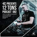 12 Tons Podcast 082 by KC