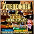 AFTER DINNER 2 (SPECIAL CLASSICS)