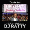 Dirty Den Birthday Celebration DJ RATTY