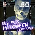 #AsianBeatsMixtape 027 | AMBO'S DESI BASS HALLOWEEN #POWERMIX +Amal Lad, Major Lazer, RUGRAT, Sisqo