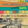 Pura-Mixtape 8 ( Diggin' in Colombia )