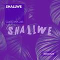 Guest Mix 243 - Shallwe [16-09-2018]