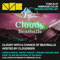 Cloudy With A Chance Of Beatballs AFTERHOURS 017 @ NSBRADIO (2019-05-04)