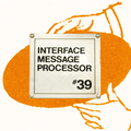 "Interface Message Processor #39: ""increased mega-play"""