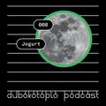 Jogurt - Dubokotoplo Podcast #008
