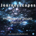 PGM 290: The Best of 2020 (Part 1 of 3) from JourneyscapesRadio.com