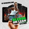 blends on lean pt4 90's R&B
