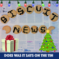 Biscuit News: Christmas Special 2016