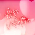 Pure Valentine