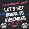DJ Special Ed's Let's Get Down To Business Workout Mixtape