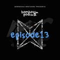 BOMBOSSA PODCAST EPISODE 13