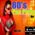 80's PoP PARTY.. (No 1) Mix By - dj Takis Aggelopoylos (Live dj Set)